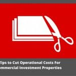 6 Tips to Cut Operational Costs For Commercial Investment Properties