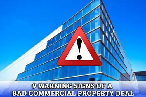 signs of a bad commercial property deal